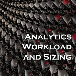 Analytics Workload and Sizing