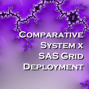 Comparative System x SAS Grid Deployment
