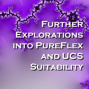 Further Explorations into PureFlex and UCS Suitability