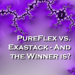PureFlex vs. Exastack - And the Winner is?