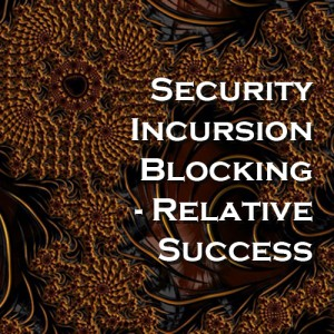 Security Incursion Blocking - Relative Success - Query