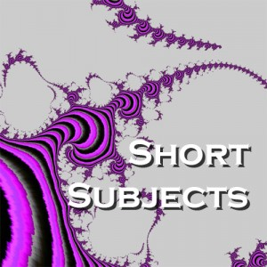 Short Subjects