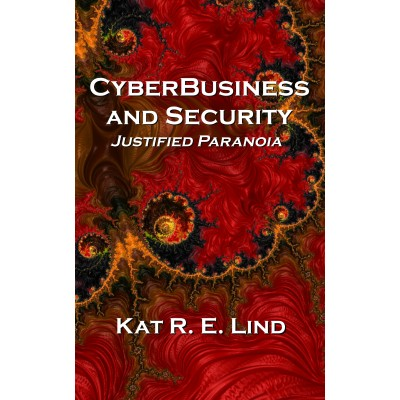 Cyberbusiness and Security - Justified Paranoia