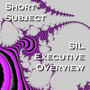 SIL Executive Overview