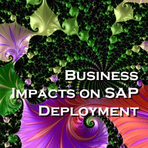 Business Impacts on SAP Deployment - A Summary