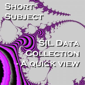 SIL Data Collection - A quick view